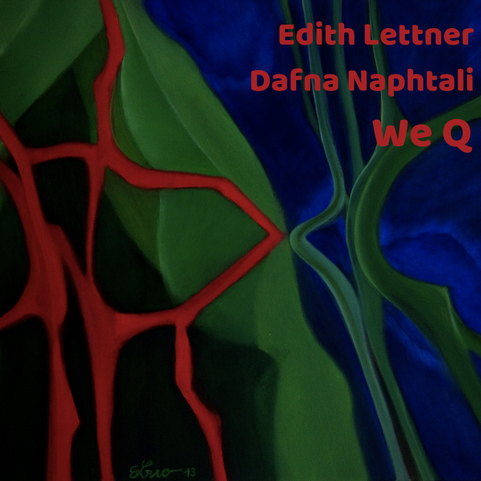 We Q - debut release from Edith Lettner / Dafna Naphtali