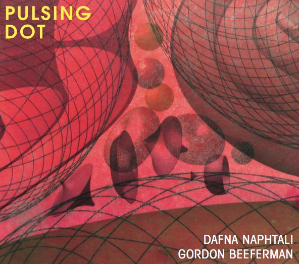 Gordon Beeferman / Dafna Naphtali duo, release